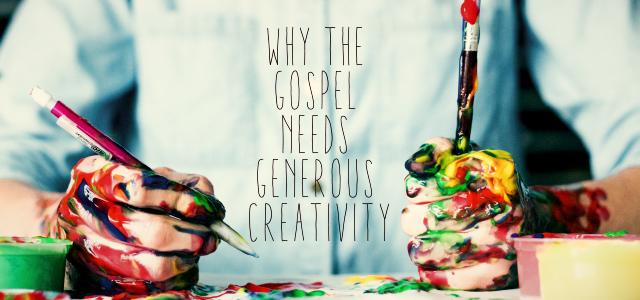 Gospel Needs Generous Creativity